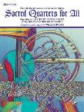 Sacred Instrumental Ensembles for All||||Sacred Quartets for All (From the Renaissance to the Romantic Periods)