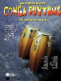 Authentic Conga Rhythms: A Complete Study: Contains Illustrations Showing the Current Method of Playing the Conga Drums and All the Latin Rhyth