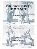 The Orchestral Timpanist: Techniques and Etudes for Developing the Art of Timpani Playing
