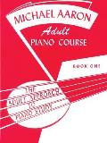 Michael Aaron Piano Course Adult Piano Course, Bk 1