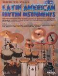 How to Play Latin American Rhythm Instruments