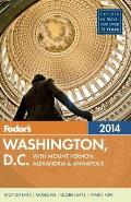 Fodors Washington DC 2014 with Mount Vernon Alexandria & Annapolis