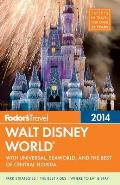 Fodors Walt Disney World 2014 with Universal SeaWorld & the Best of Central Florida