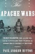 Apache Wars the Hunt for Geronimo...
