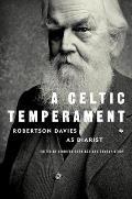 Celtic Temperament Robertson Davies as Diarist