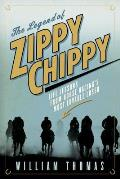 The Legend of Zippy Chippy: Life Lessons from Horse Racing's Most Lovable Loser