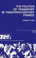 Politics of Transport in Twentieth-Century France