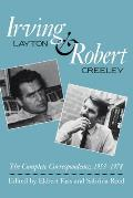 Irving Layton and Robert Creeley: The Complete Correspondence, 1953-1978