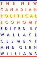 The New Canadian Political Economy