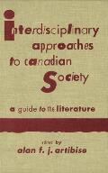 Interdisciplinary Approaches to Canadian Society: A Guide to the Literature