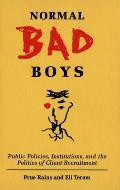 Normal Bad Boys: Public Policies, Institutions, and the Politics of Client Recruitment