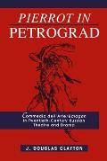 Pierrot in Petrograd: Commedia Dell'arte/ Balagan in Twentieth-Century Russian Theatre and Drama
