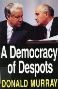 A Democracy of Despots