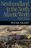 Newfoundland in the North Atlantic World, 1929-1949
