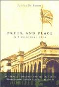 Order & Place in a Colonial City Patterns of Struggle & Resistance in Georgetown British Guiana 1889 1924