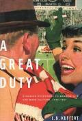 A Great Duty: Canadian Responses to Modern Life and Mass Culture, 1939-1967
