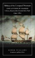 History of the Liverpool Privateers and Letters of Marque with an Account of the Liverpool Slave Trade, 1744-1812