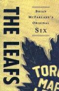 Leafs Brian Mcfarlanes Original Six