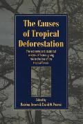 The Causes of Tropical Deforestation: The Economic and Statistical Analysis of Factors Giving Rise to the Loss of Tropical Forests