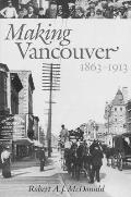 Making Vancouver: 1863-1913