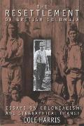 Resettlement of British Columbia Essays on Colonialism & Geographical Change