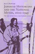 Japanese Historians and the National Myths, 1600-1945: The Age of the Gods and Emperor Jinmu