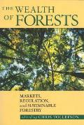 The Wealth of Forests: Markets, Regulations, and Sustainable Forestry
