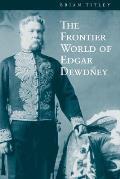 The Frontier World of Edgar Dewdney
