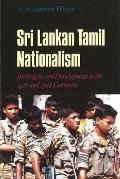 Sri Lankan Tamil Nationalism: Its Origins and Development in the Nineteenth and Twentieth Centuries