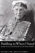 Paddling to Where I Stand: Agnes Alfred, Qwiqwasutinuxw Noblewoman