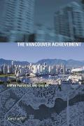 The Vancouver Achievement: Urban Planning and Design