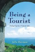 Being a Tourist: Finding Meaning in Pleasure Travel