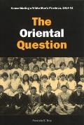 Oriental Question Consolidating a White Mans Province 1914 1941