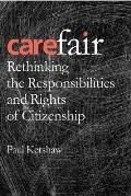 Carefair: Rethinking the Responsibilites and Rights of Citizenship