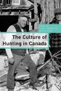 The Culture of Hunting in Canada