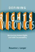 Defining Rights and Wrongs: Bureaucracy, Human Rights, and Public Accountability