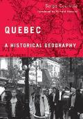 Quebec: A Historical Geography