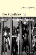 The Unmaking of the Modern Family