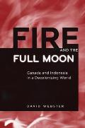 Fire and the Full Moon: Canada and Indonesia in a Deconolonizing World