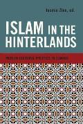 Islam in the Hinterlands: Muslim Cultural Politics in Canada