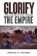 Glorify The Empire Japanese Avant Garde Propaganda In Manchukuo