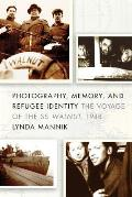 Photography, Memory, and Refugee Identity: The Voyage of the SS Walnut, 1948