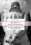 Death or Deliverance: Canadian Courts Martial in the Great War