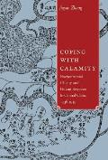 Coping with Calamity: Environmental Change and Peasant Response in Central China, 1736-1949