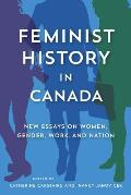 Feminist History in Canada: New Essays on Women, Gender, Work, and Nation