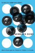 Gendered News: Media Coverage and Electoral Politics in Canada