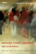Aboriginal Student Engagement and Achievement: Educational Practices and Cultural Sustainability