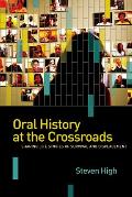 Oral History at the Crossroads: Life Stories of Survival and Displacement