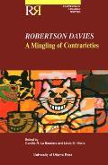 Robertson Davies: A Mingling of Contrarieties