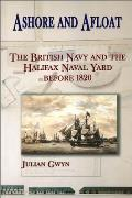 Ashore and Afloat: The British Navy and the Halifax Naval Yard Before 1820